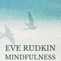 Eve Rudkin Mindfulness