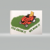 You grow it we mow it